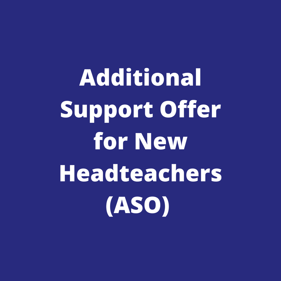 Additional Support Offer for New Headteachers (ASO)