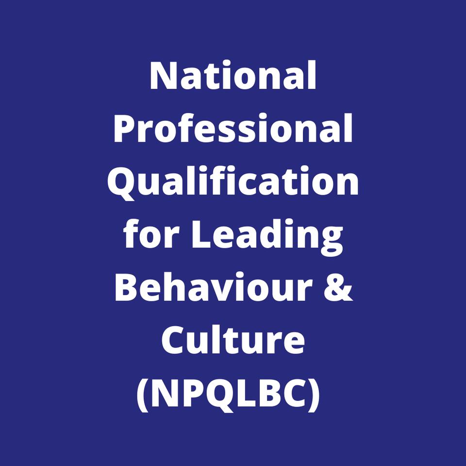 Church of England National Professional Qualification for Leading Behaviour & Culture (NPQLBC)